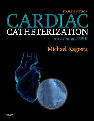 Cardiac Catheterization: An Atlas and DVD (Hardback)