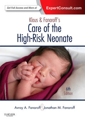 Klaus and Fanaroff's Care of the High-Risk Neonate: Expert Consult - Online and Print (Hardback)