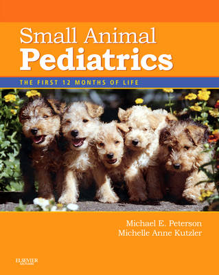 Small Animal Pediatrics: The First 12 Months of Life (Paperback)