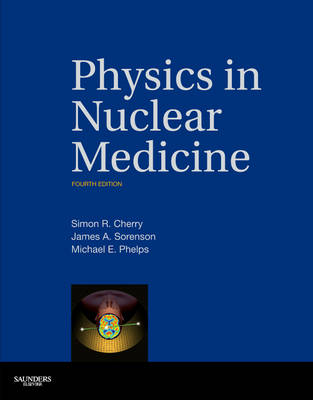 Physics in Nuclear Medicine (Hardback)