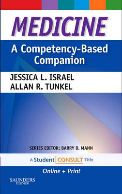 Medicine: A Competency-Based Companion: With STUDENT CONSULT Online Access - Competency Based Companion (Paperback)