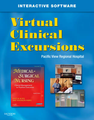 Virtual Clinical Excursions for Medical-Surgical Nursing: Clinical Management for Positive Outcomes (CD-ROM)