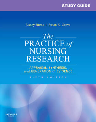 Study Guide for The Practice of Nursing Research: Appraisal, Synthesis, and Generation of Evidence (Paperback)