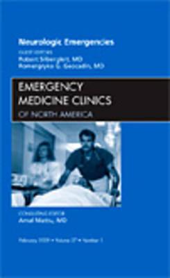 Neurologic Emergencies, An Issue of Emergency Medicine Clinics - The Clinics: Internal Medicine 27-1 (Hardback)