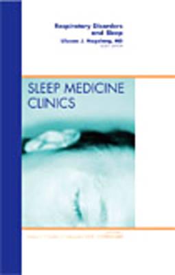 Respiratory Disorders and Sleep, an Issue of Sleep Medicine Clinics - The Clinics: Internal Medicine v. 3-4 (Hardback)