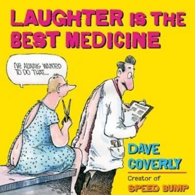 Laughter Is The Best Medicine (Hardback)