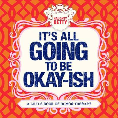 It's All Going to be Okay-Ish (Hardback)