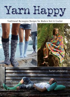 Yarn Happy: Traditional Norwegian Designs for Modern Knit & Crochet (Paperback)