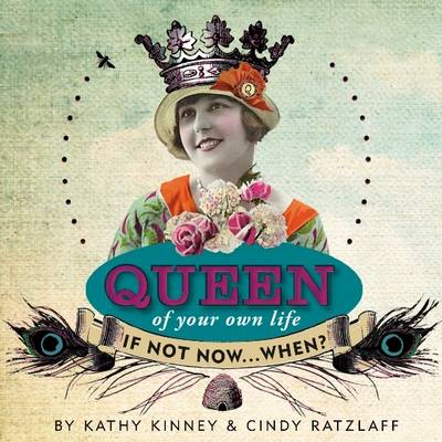Queen of Your Own Life: If Not Now...When? (Hardback)