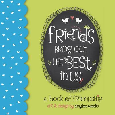 Friends Bring Out the Best in Us (Hardback)