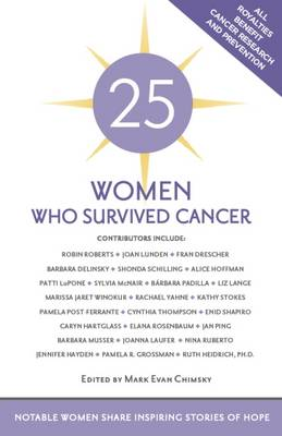 25 Women Who Survived Cancer: Notable Women Share Inspiring Stories of Hope (Paperback)