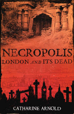Necropolis: London and Its Dead (Paperback)