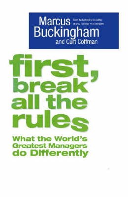First, Break All The Rules (Paperback)