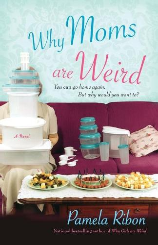 Why Moms Are Weird (Paperback)