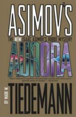 Aurora - Isaac Asimov's Robot Mystery S. (Paperback)