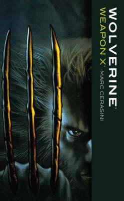 Wolverine: Weapon X - MARVEL CLASSICS (Paperback)