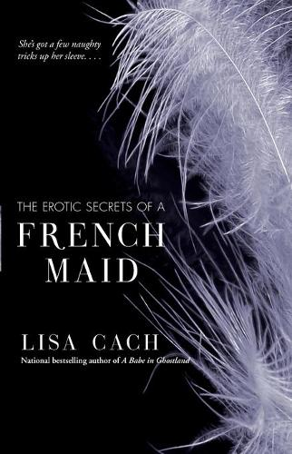 The Erotic Secrets of a French Maid (Paperback)