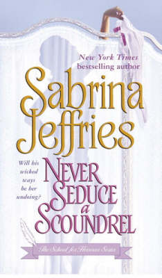 Never Seduce A Scoundrel: The School For Heiresses Series Vol. 1 (Paperback)