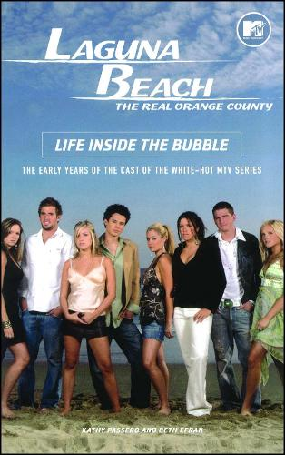 Laguna Beach: Life Inside the Bubble (Paperback)