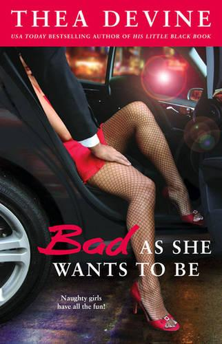 Bad As She Wants To Be (Paperback)