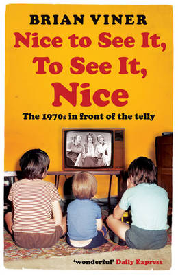 Nice to See It, To See It, Nice: The 1970s in front of the Telly (Paperback)