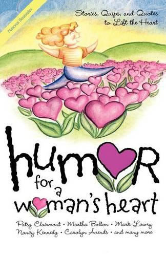 Humor for a Woman's Heart: Stories, Quips, and Quotes to Lift the Heart (Paperback)