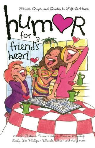 Humor for a Friend's Heart: Stories, Quips, and Quotes to Lift the Heart (Paperback)
