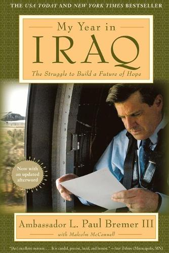My Year In Iraq: The Struggle To Build a Future of Hope (Paperback)