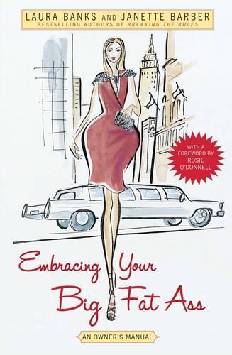 Embracing Your Big Fat Ass: An Owner's Manual (Paperback)