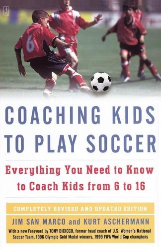 Coaching Kids to Play Soccer: Everything You Need to Know to Coach Kids from 6 to 16 (Paperback)
