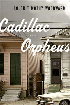 Cadillac Orpheus (Hardback)