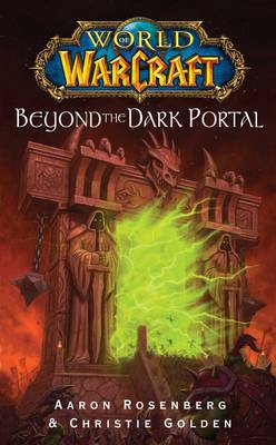 World of Warcraft: Beyond the Dark Portal - WORLD OF WARCRAFT (Paperback)