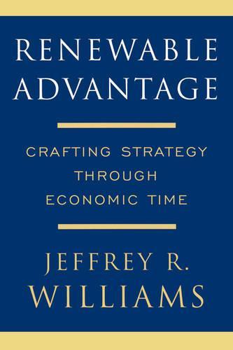 Renewable Advantage: Crafting Strategy Through Economic Time (Paperback)