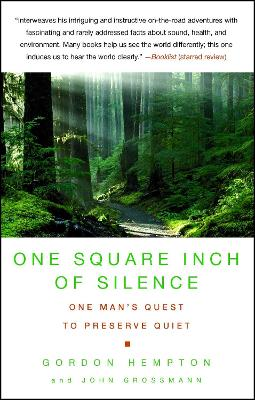 One Square Inch of Silence: One Man's Quest to Preserve Quiet (Paperback)