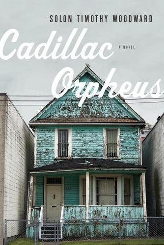 Cadillac Orpheus: A Novel (Paperback)