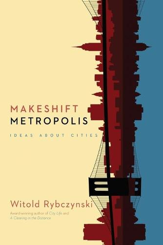 Makeshift Metropolis: Ideas about Cities (Paperback)