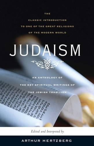 Judaism: The Key Spiritual Writings of the Jewish Tradition (Paperback)