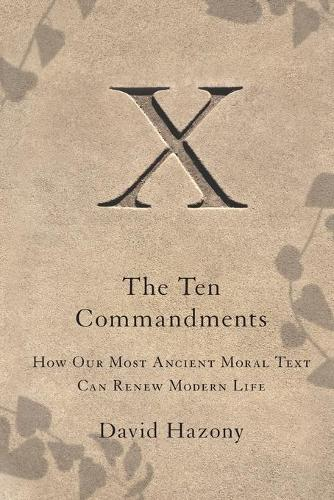 The Ten Commandments: How Our Most Ancient Moral Text Can Renew Modern Life (Paperback)