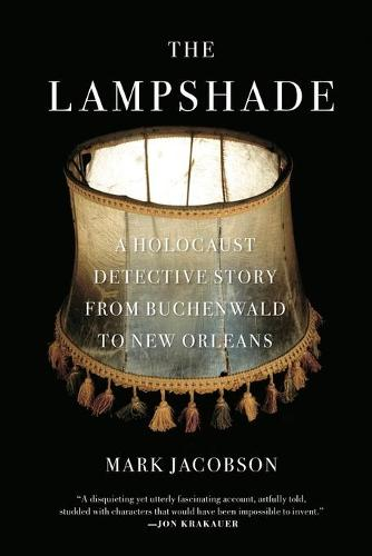 The Lampshade: A Holocaust Detective Story from Buchenwald to New Orleans (Paperback)