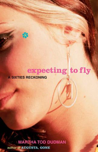 Expecting to Fly: A Sixties Reckoning (Paperback)