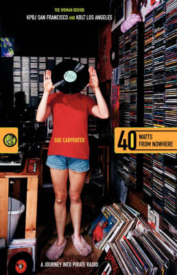 40 Watts from Nowhere: A Journey Into Pirate Radio (Paperback)