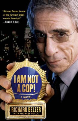 I Am Not A Cop!: A Novel (Paperback)