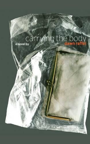 Carrying the Body: A Novel (Paperback)