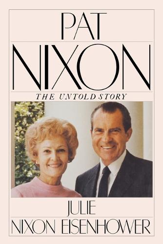 Pat Nixon, The Untold Story (Paperback)