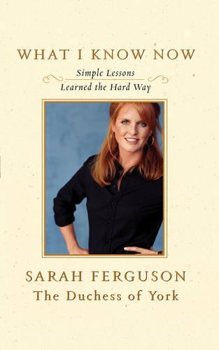 What I Know Now: Simple Lessons Learned the Hard Way (Paperback)