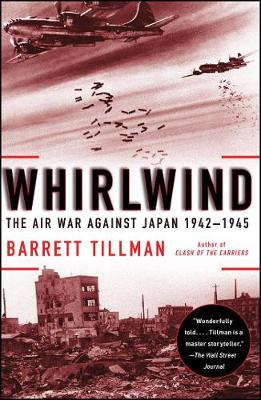 Whirlwind: The Air War Against Japan, 1942-1945 (Paperback)