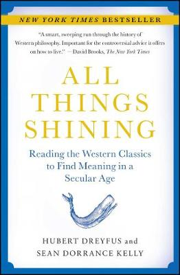 All Things Shining: Reading the Western Classics to Find Meaning in a Secular Age (Paperback)