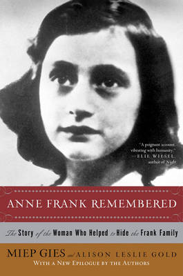 Anne Frank Remembered: The Story of the Woman Who Helped to Hide the Frank Family (Paperback)
