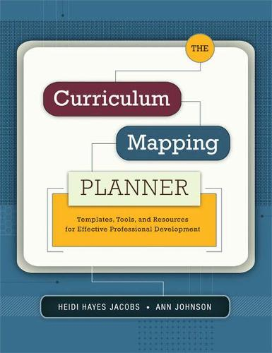 The Curriculum Mapping Planner: Templates, Tools, and Resources for Effective Professional Development (Paperback)
