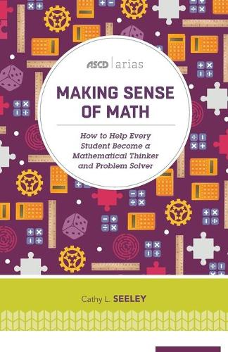 Making Sense of Math: How to Help Every Student Become a Mathematical Thinker and Problem Solver (Paperback)